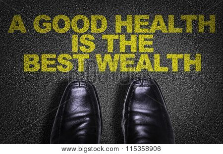 Top View of Business Shoes on the floor with the text: A Good Health is the Best Wealth