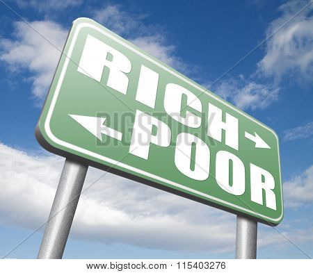 rich or poor take financial risk live in poverty or in wealth good or bad luck and fortune road sign arrow
