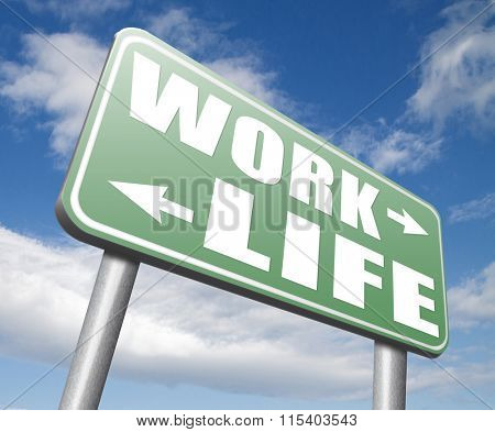 life versus work balance importance of career versus family leisure time and friends avoid burnout mental health stress free test road sign arrow