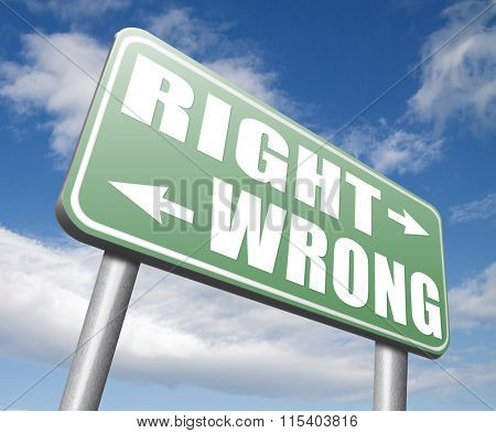 right wrong answer decision morally good or bad moral dilemma difficult choice or quiz and exam results choose your way