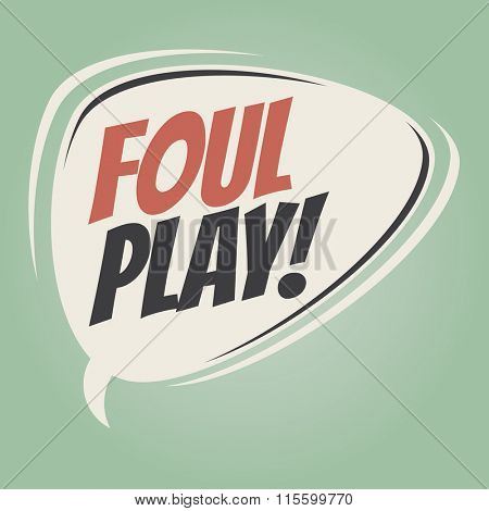 foul play retro speech balloon