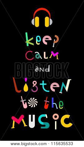 Keep Calm And Listen To The Music