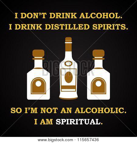 Distilled spirits - funny inscription template
