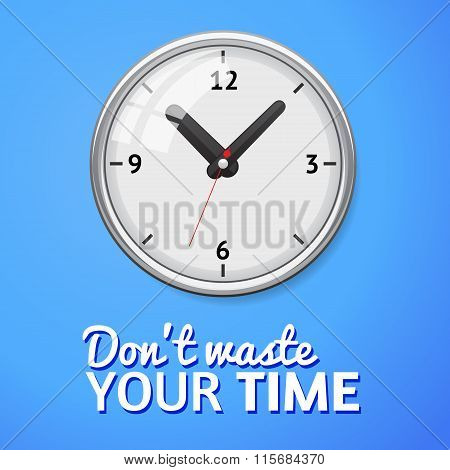 Don't waste your time inscription with clock isolated