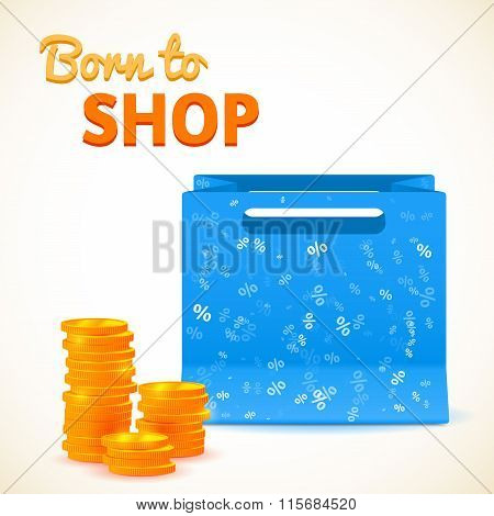 vector blue bag for shopping with coins, born to shop inscription