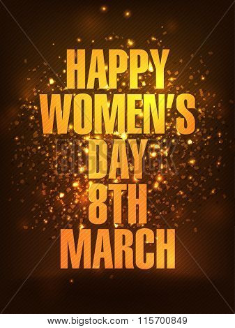 Glossy text Happy Women's Day, 8th March on shiny brown background, Can be used as template, banner or flyer design.