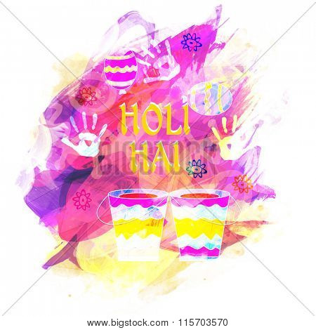 Stylish Hindi text Holi Hai (Its Holi) with colour buckets on colourful abstract paint stroke background for Indian Festival celebration.