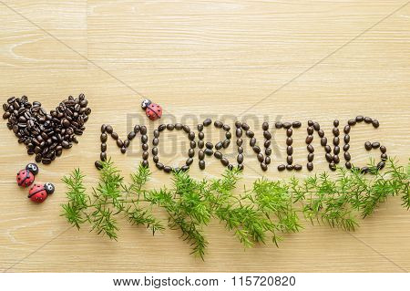 Love Morning From Coffee Beans With Ladybugs