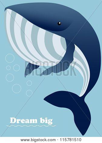 Huge ocean whale and inspiring lettering Dream big
