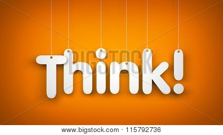 Think - word hanging on the rope