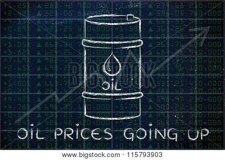 Oil Barrel On Stock Exchange Background, With Text Prices Going Up
