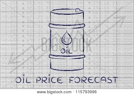 Oil Barrel On Stock Exchange Background, With Text Price Forecast