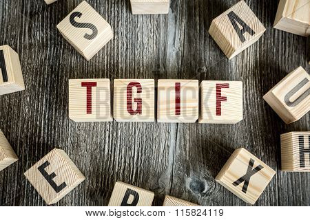 Wooden Blocks with the text: TGIF