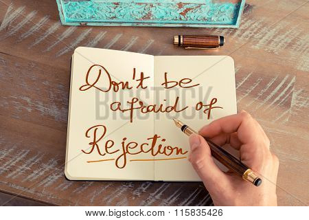 Handwritten Text Don't Be Afraid Of Rejection