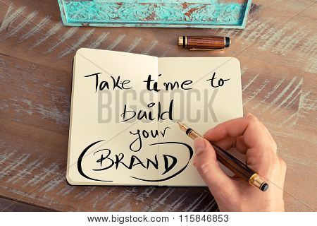 Handwritten Text Take Time To Build Your Brand
