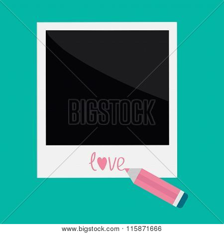 Instant Photo And Pencil In Flat Design Style. Love Card.
