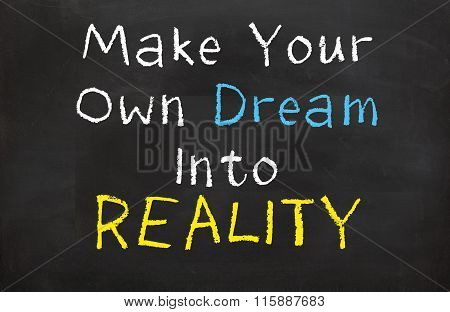 Make Your Own Dream into Reality