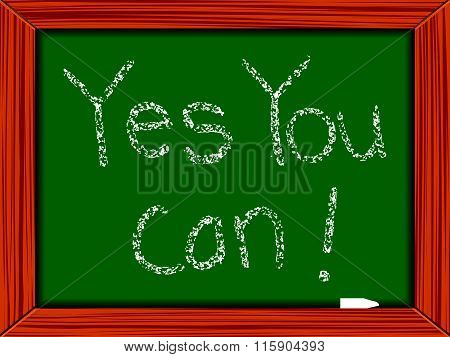 Yes You Can Written On Chalkboard