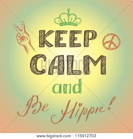 Keep Calm And Be Hippie Poster