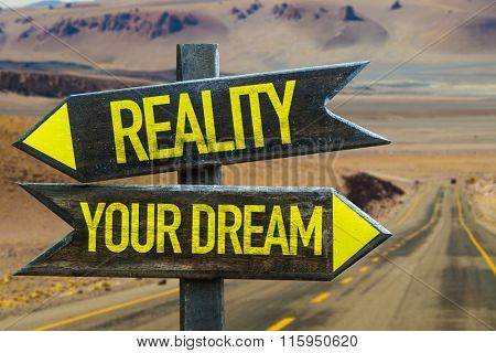 Reality - Your Dream signpost in a desert road