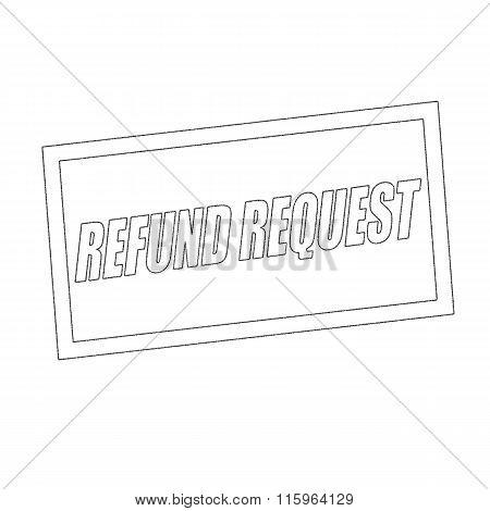 Refund Request Monochrome Stamp Text On White