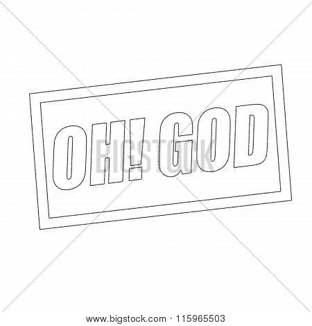 Oh God Monochrome Stamp Text On White