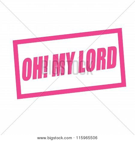 Oh My Lord Pink Stamp Text On White