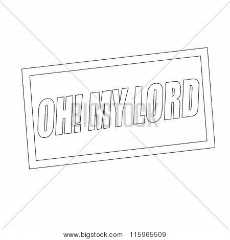 Oh My Lord Monochrome Stamp Text On White
