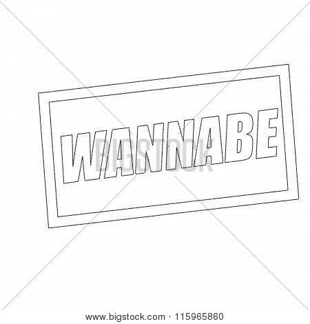 Wannabe Monochrome Stamp Text On White