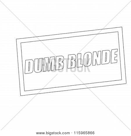 Dumb Blonde Monochrome Stamp Text On White