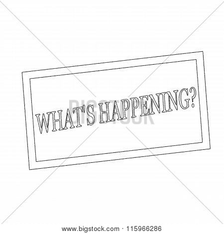 What Is Happening Monochrome Stamp Text On White