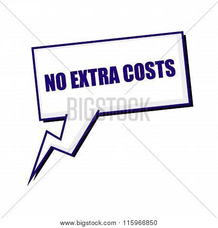 No Extra Costs Blueblack Stamp Text On White Speech Bubbles