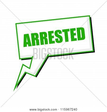Arrested Green Stamp Text On White Speech Bubbles