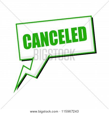 Canceled Green Stamp Text On White Speech Bubbles