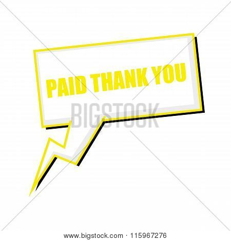 Paid Thank You Yellow Stamp Text On White Speech Bubbles