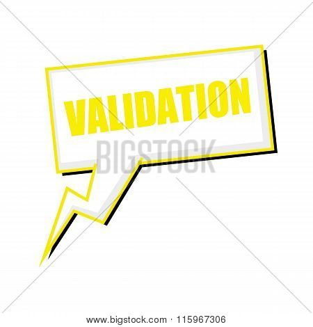 Validation Yellow Stamp Text On White Speech Bubbles