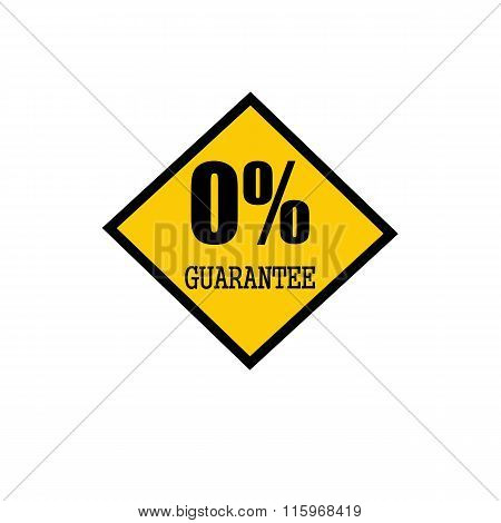 Zero Percent Guarantee Black Stamp Text On Yellow