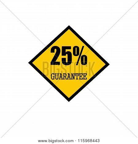Twenty Five Percent Guarantee Black Stamp Text On Yellow