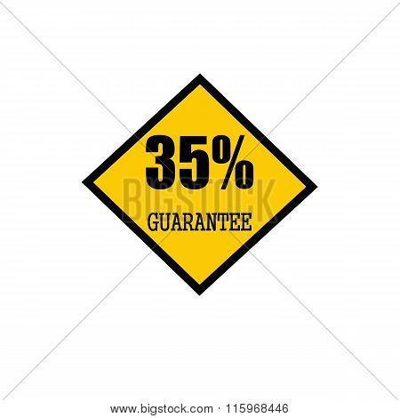 Thirty Five Percent Guarantee Black Stamp Text On Yellow