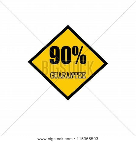 Ninety Percent Guarantee Black Stamp Text On Yellow