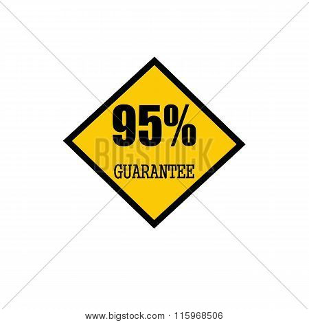 Ninety-five Percent Guarantee Black Stamp Text On Yellow