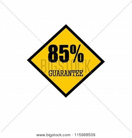 Eighty-five Percent Guarantee Black Stamp Text On Yellow