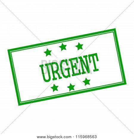 Urgent Green Stamp Text On Background White And Star