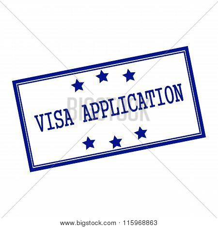 Visa Application Blue-black  Stamp Text On Background White And Star