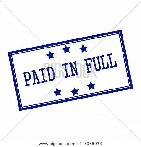 Paid In Full Blue-black  Stamp Text On Background White And Star