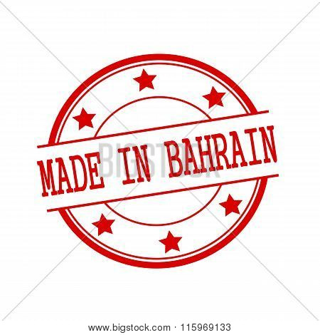 Made In Bahrain Red Stamp Text On Red Circle On A White Background And Star