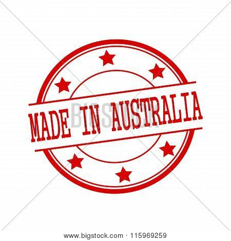 Made In Australia Red Stamp Text On Red Circle On A White Background And Star