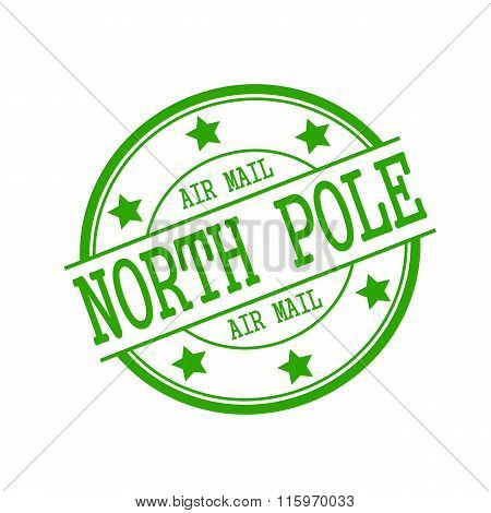 North Pole Air Mail Stamp Text On Green Circle On A White Background And Star