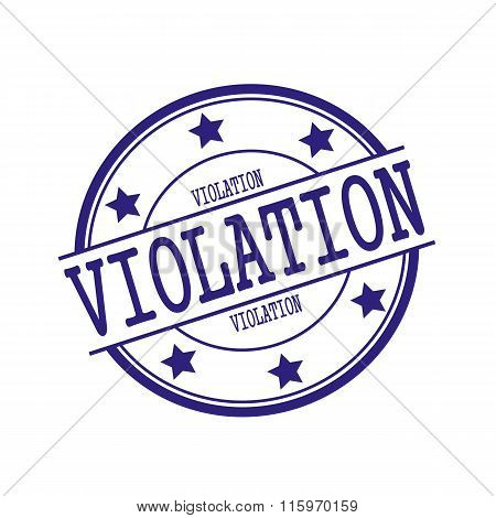 Violation Blue-black Stamp Text On Blue-black Circle On A White Background And Star