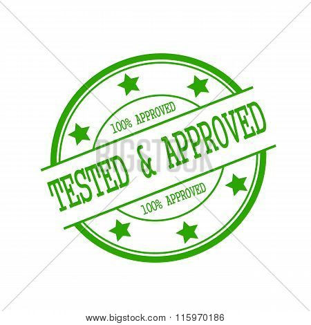 Tested And Approved Stamp Text On Green Circle On A White Background And Star